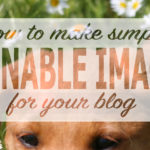 10 easy steps to create a pinnable image for your blog post